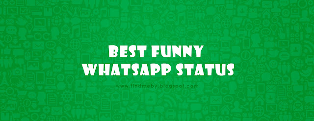 Best Funny Status And Quotes For Whatsapp Status Find Me By