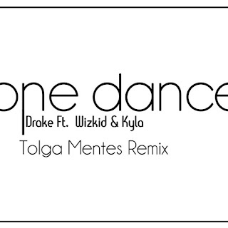 Drake - One Dance (Tolga Menteş Remix)