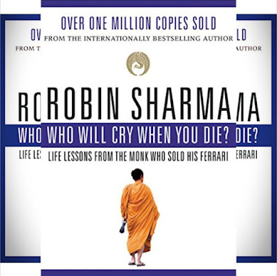 Robin Sharma's Book: Who Will Cry When You Die - Life Lessons from the Monk Who Sold His Ferrari - Motivational