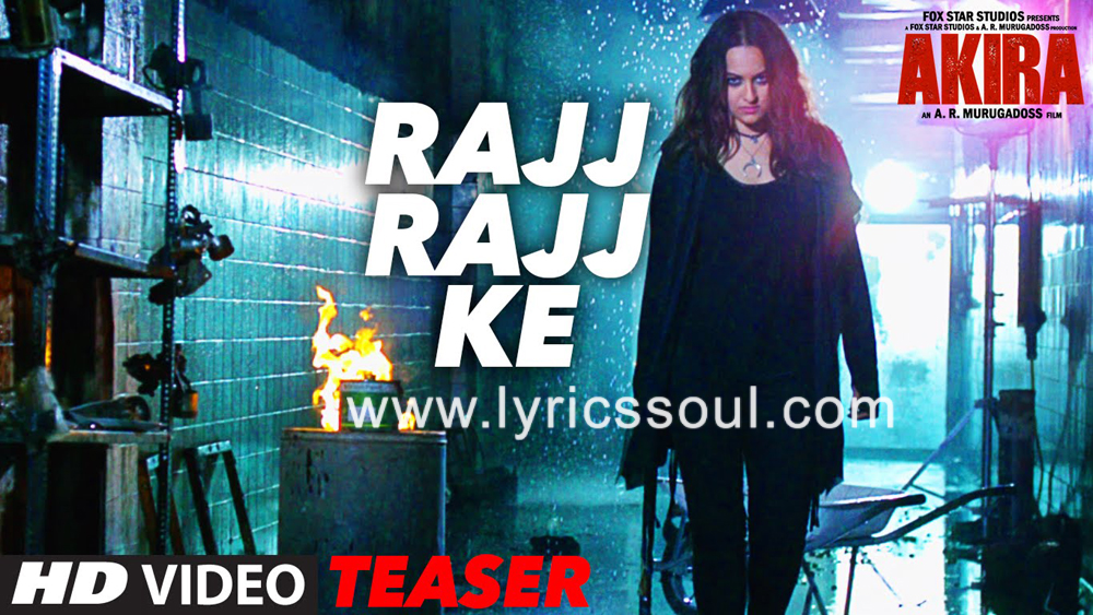 The Rajj Rajj Ke lyrics from 'Akira', The song has been sung by Sonakshi Sinha, Nahid Afrin, Vishal Dadlani. featuring Sonakshi Sinha, Konkona Sen Sharma, Anurag Kashyap, . The music has been composed by Vishal-Shekhar, , . The lyrics of Rajj Rajj Ke has been penned by Kumaar