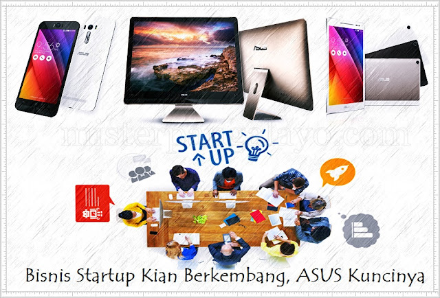 ASUS – Intel Writing Competition. Start UP, Now, Asus, Zen AiO Pro Z240IC, Bisnis Startup Kian Berkembang, ASUS Kuncinya