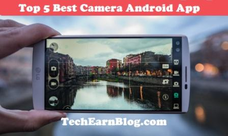 Top 5 Best Camera Apps for Android