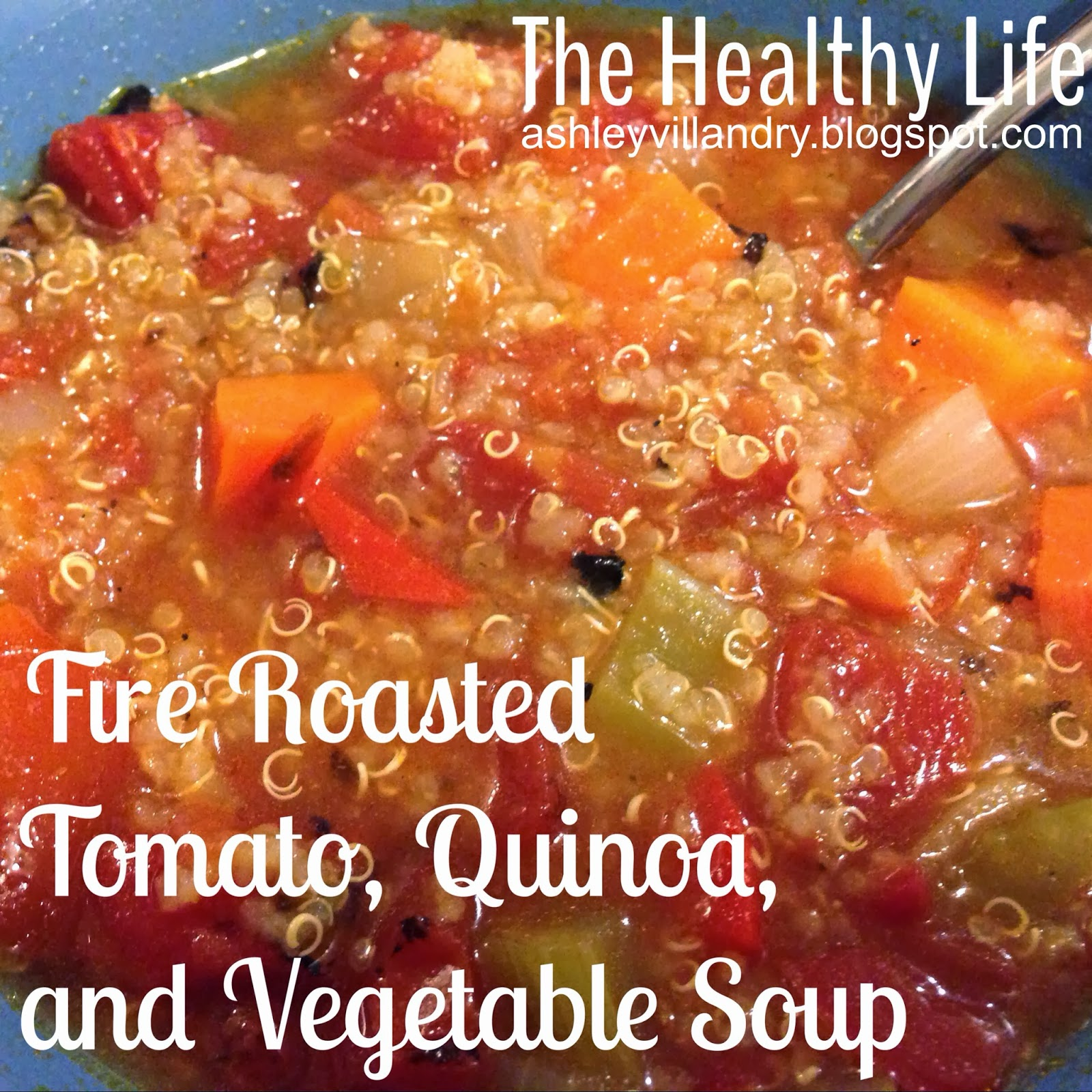 Roasted Tomato And Vegetable Soup Recipe: The Healthy Life: Fire Roasted Tomato And Vegetable Quinoa
