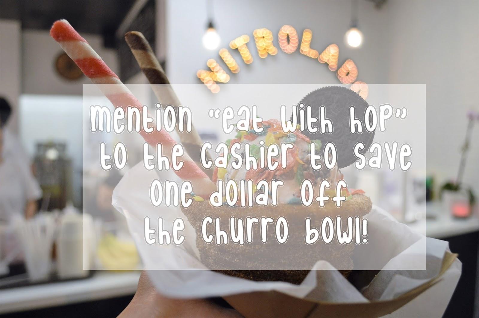 "SAY ""EAT WITH HOP"" SENT YA TO GET $1 OFF NITROLADO'S NEW CHURRO BOWL"