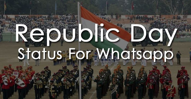 republic day status, republic day status images, republic day wishes images, republic day  desh bhakti status, republic day  status in hindi, republic day  status in english, republic day  status in urdu, republic day status in marathi, republic day  status in gujarati
