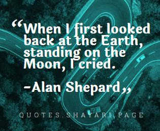 Alan Shepard Quote-Earth moon quotes
