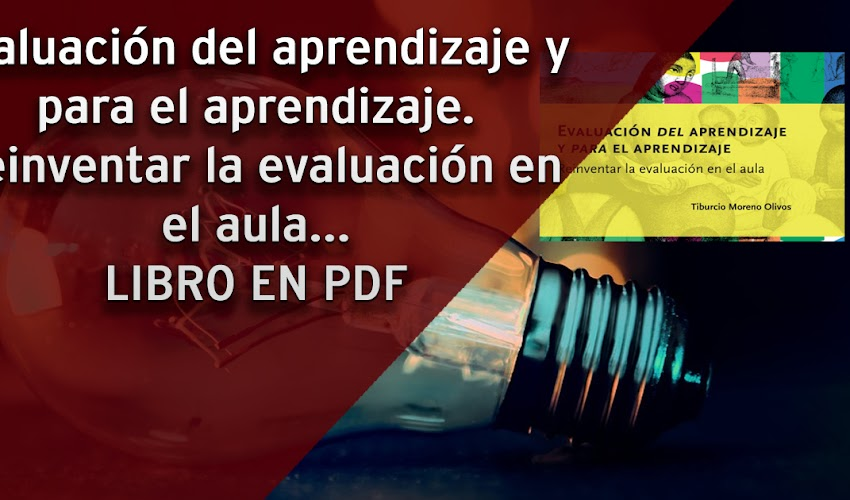 Evaluación del aprendizaje y para el aprendizaje. Reinventar la evaluación en el aula (Tiburcio Moreno)
