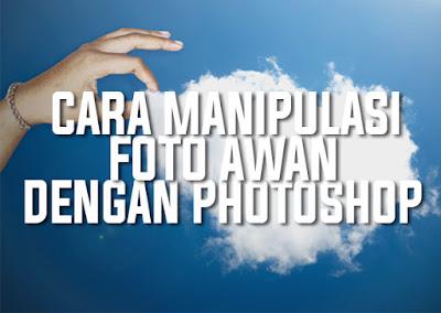 Cara Manipulasi Foto Awan Di Adobe Photoshop