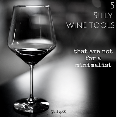 5 silly wine tools not for a minimalist.