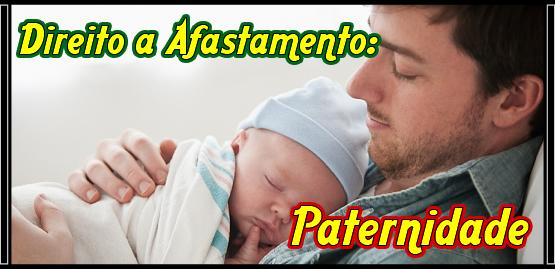 Direito a Afastamento: Paternidade