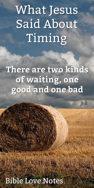 There are two kinds of waiting - one good, one bad. Christians are called to do the one but not the other. This 1-minute devotion explains. #BibleLoveNotes #Bible