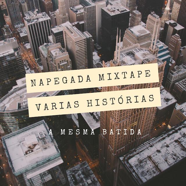 """""""Várias Histórias a Mesma  Batida"""" é o primeiro single da mixtape """"Napegada Apresenta"""""""