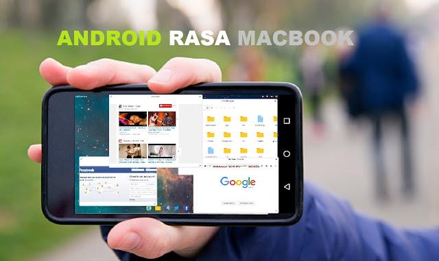 Ini Dia Cara Membuat Tampilan Android Kamu Seperti Macbook