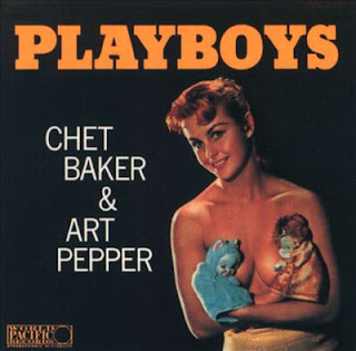 Chet Baker & Art Pepper Sextet - Playboy