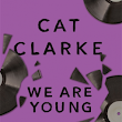 Book Review - We Are Young by Cat Clarke