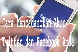 Cara Mencadangkan Akun Twitter dan Facebook Anda 1