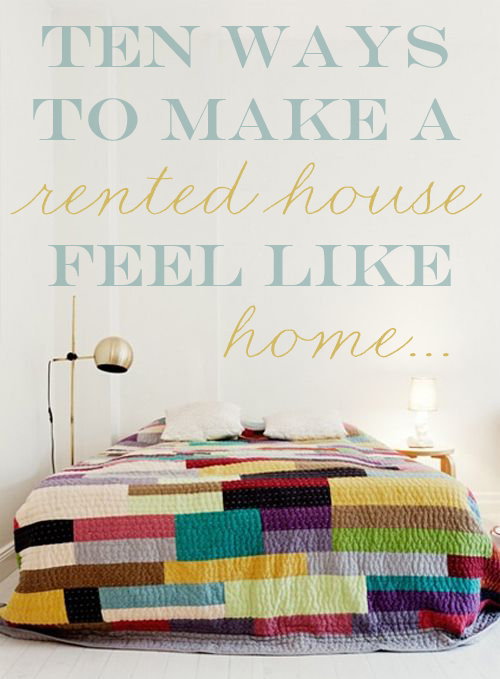 Ten ways to make a rented house feel like home