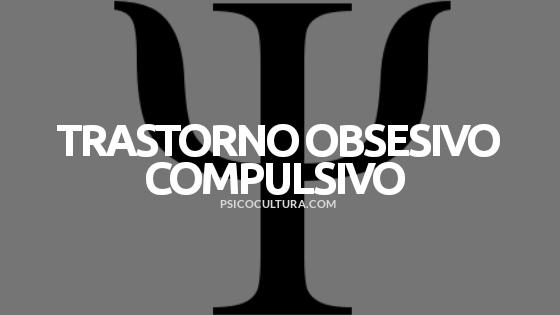 Trastorno obsesivo compulsivo (TOC)
