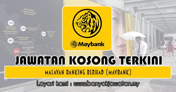 Jawatan Kosong 2018 di Malayan Banking Berhad (Maybank)