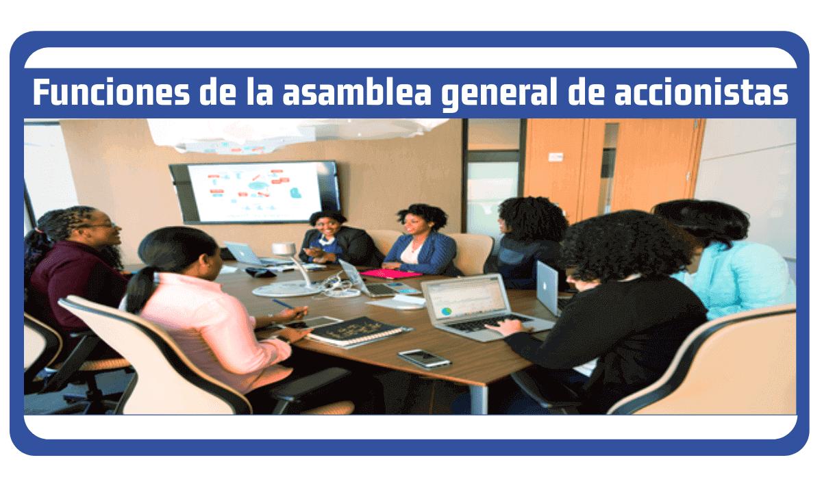 funciones de la asamblea general de accionistas