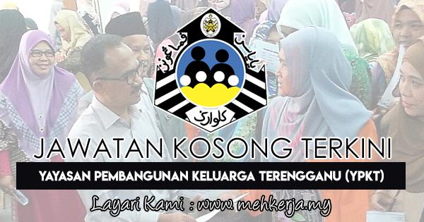 Jawatan Kosong Terkini 2018 di Yayasan Pembangunan Keluarga Terengganu (YPKT)