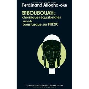 Le Livre: Biboubouah Chroniques équatoriales