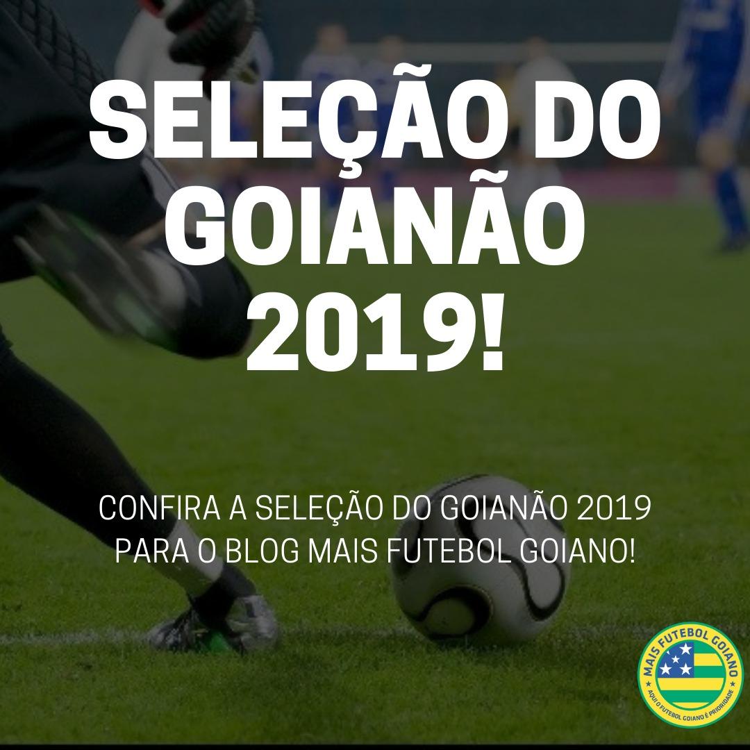 f337d480a2478 Confira a seleção do Campeonato Goiano de 2019