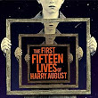 Review: The First Fifteen Lives of Harry August by Claire North