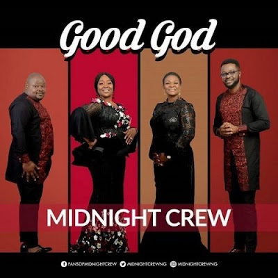 Music: Midnight Crew - Good God (Mp3 Download)