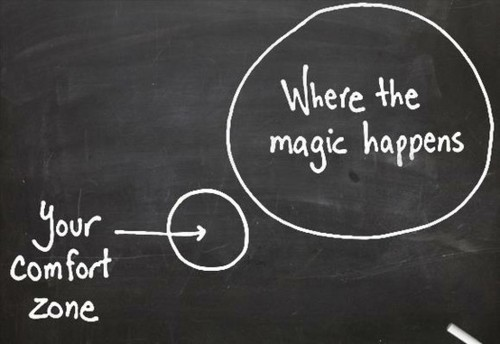 Where the magic happens, outside your comfort zone