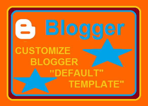 How to customize the Blogger default template