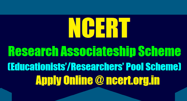 ncert research associateship 2017 scheme,ncert educationists scheme 2017,ncert researchers pool 2017 scheme,apply online http://ncert.org.in/research_associateship/