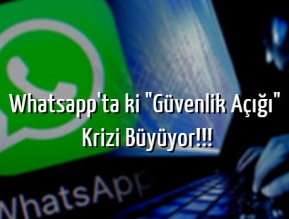 """Whatsapp'ta ki """"Güvenlik Açığı"""" Krizi Büyüyor!!!"""