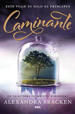 Libro - CAMINANTE (Pasajera #2). Alexandra Bracken (RBA Molino - 8 Marzo 2018) LITERATURA JUVENIL portada españa español