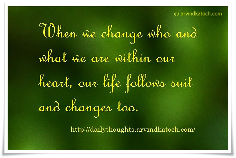 Change, Heart, life, changes, Daily Quote, Thought