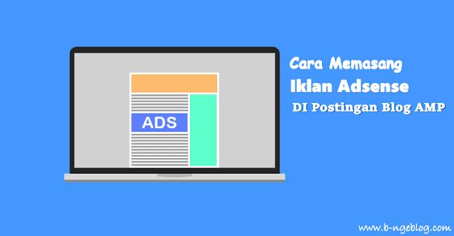 Cara Memasang Iklan Google Adsense Di Dalam Postingan Blog AMP
