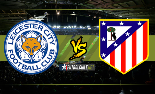 Leicester City vs Atlético Madrid,