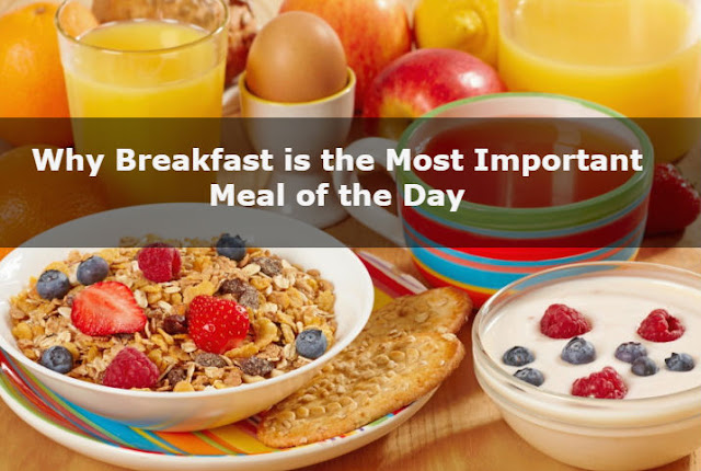 Why Breakfast is the Most Important Meal of the Day - healthyinfo.org