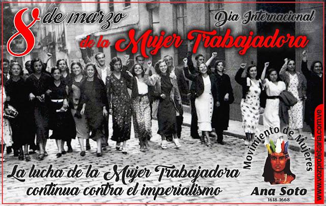 8 de Marzo: La lucha de la Mujer Trabajadora continua contra el imperialismo