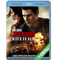 JACK REACHER: SIN REGRESO (2016) FULL 1080P HD MKV ESPAÑOL LATINO