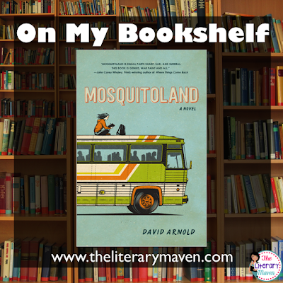 In Mosquitoland by David Arnold, Mim hops on a bus to see her ailing mother without her father's permission. This teen girl's journey from Mississippi to Ohio, is filled with adventure, misadventure, and a cast of colorful characters. Read on for more of my review and ideas for classroom application.