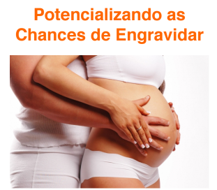 EBOOK: POTENCIALIZANDO AS CHANCES DE ENGRAVIDAR