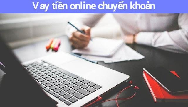 Vay tiền online chuyển khoản