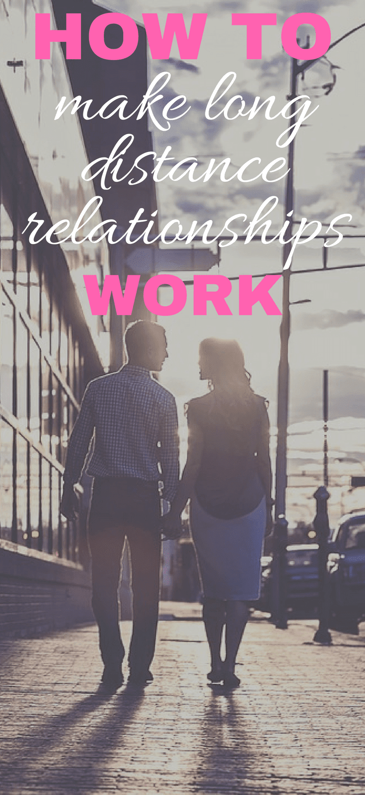 How Can You Make Your Long Distance Relationships Work?