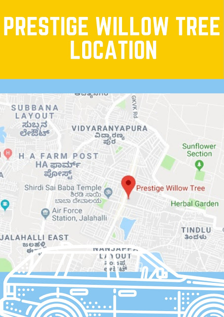 Prestige Willow Tree Vidyaranyapura, Prestige Willow Tree Vidyaranyapura Location, Prestige Willow Tree Location
