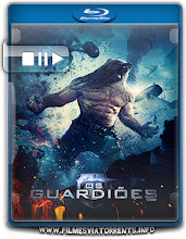 Os Guardiões Torrent – BluRay Rip 720p | 1080p Dual Áudio (2017)