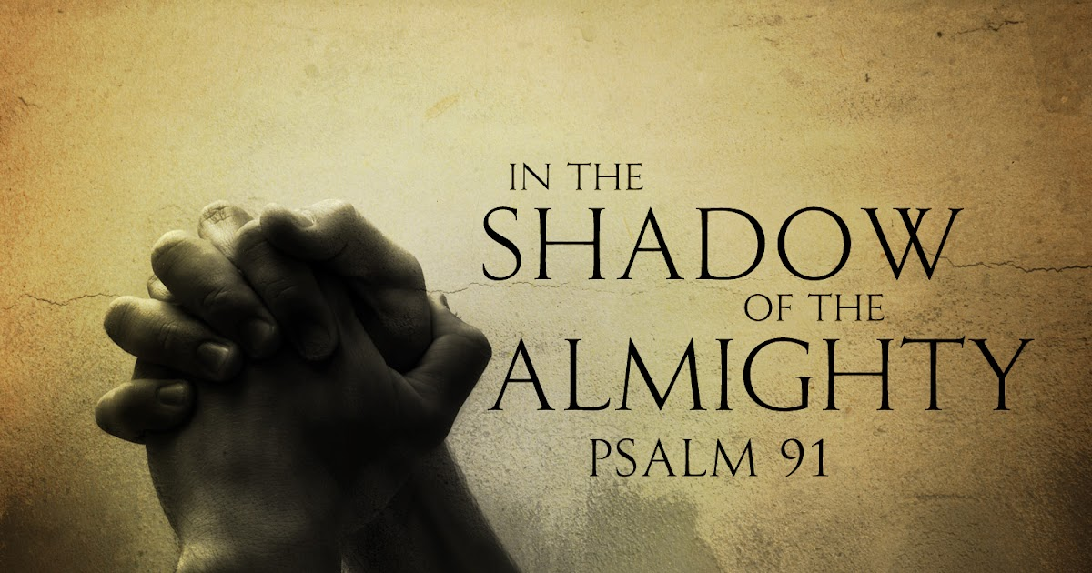 Foundations of My Faith in the shadow of the Almighty - the shadow of the almighty ministry