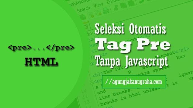 Membuat Seleksi Otomatis di Tag Pre Tanpa Javascript