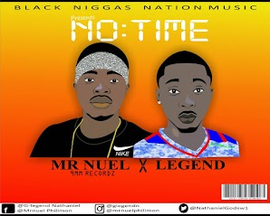 Download Audio: Mr. Nuel Ft Legend - No Time