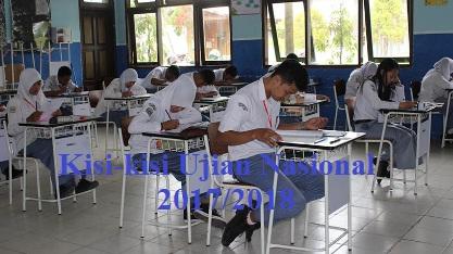 Kisi-kisi UN SMP/MTs, UN SMA, UN SMK, UN SMPLB dan SMALB, UN Paket B dan Paket C Tahun Pelajaran 2017/2018